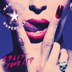 Hardrock Superstar - Split Your Lips - recensione