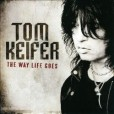Tom Keifer &#8211; The Way Life Goes &#8211; Recensione