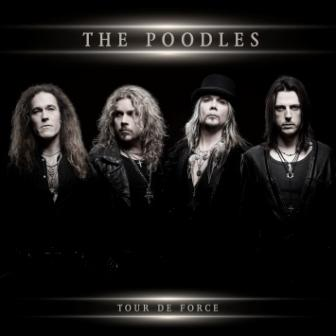 The Poodles – Tour De Force – Recensione