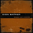 Dion Bayman – Smoke and Mirrors – recensione