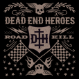 Dead End Heroes – Roadkill – Recensione
