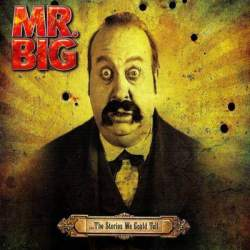 Mr. Big – …The Stories We Could Tell – recens…