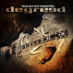 Degreed – Dead But Not Forgotten – recensione